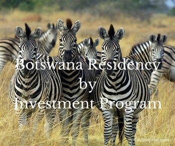 Botswana residency by investment program, immigration
