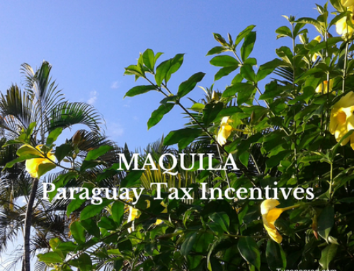 MAQUILA Paraguay Tax Incentives