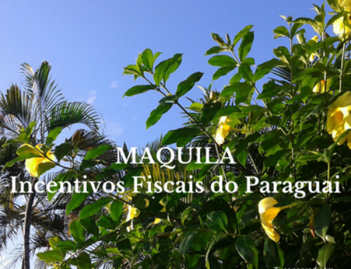 MAQUILA Incentivos Fiscais do Paraguai