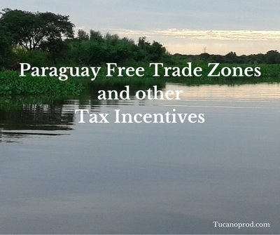 Paraguay Free Trade Zones and other Tax Incentives