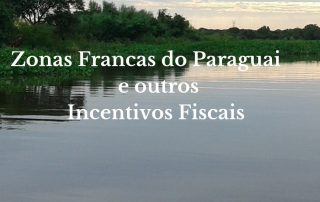 Zonas Francas do Paraguai e outros incentivos fiscais