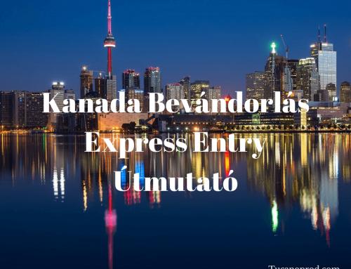 Kanadai bevándorlás: Express Entry részletes gyakorlati útmutató