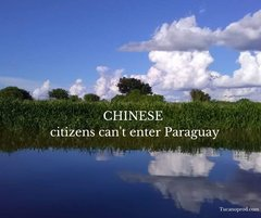 Chinese citizens can't enter Paraguay