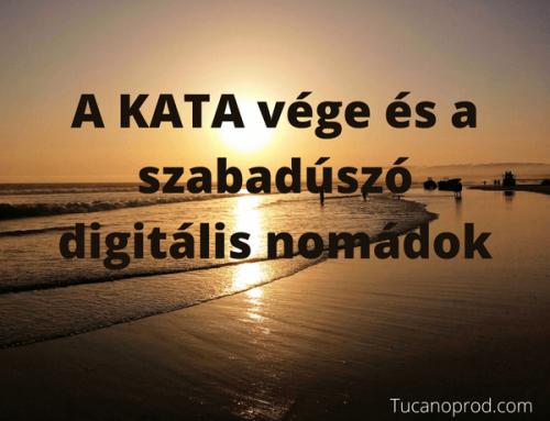 A KATA vége és a szabadúszó digitális nomádok – vitaindító