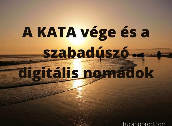 A KATA vege es a digitalis nomadok