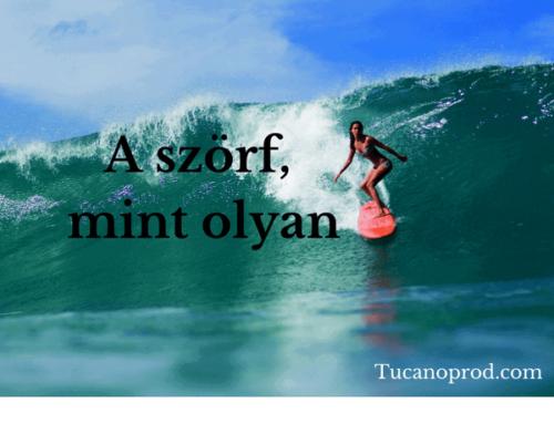 A szörf mint olyan