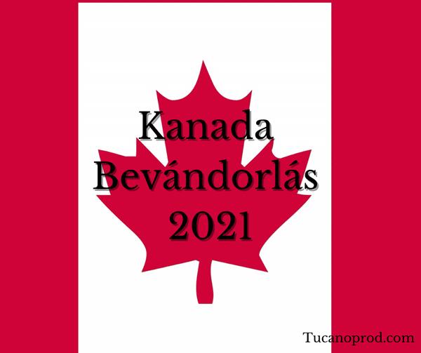 kanada bevandorlas 2021