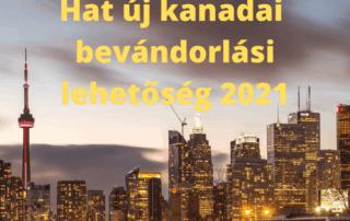 hat kkanadai bevandorlasi program 2021